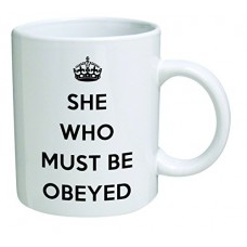 Funny Mug - She who must be obeyed - 11 OZ Coffee Mugs - Inspirational gift